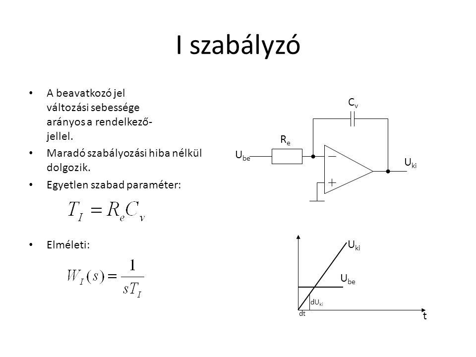 PI szabályzó P és I szabályozó egyben.