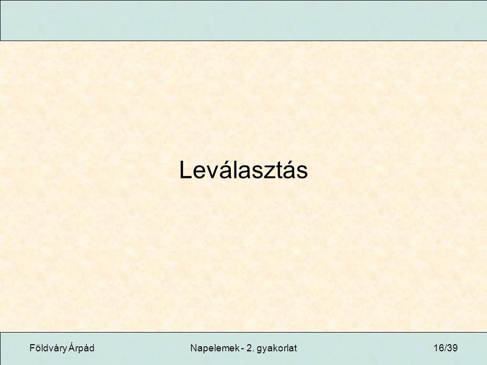Földváry ÁrpádNapelemek - 2. gyakorlat16/39 Leválasztás