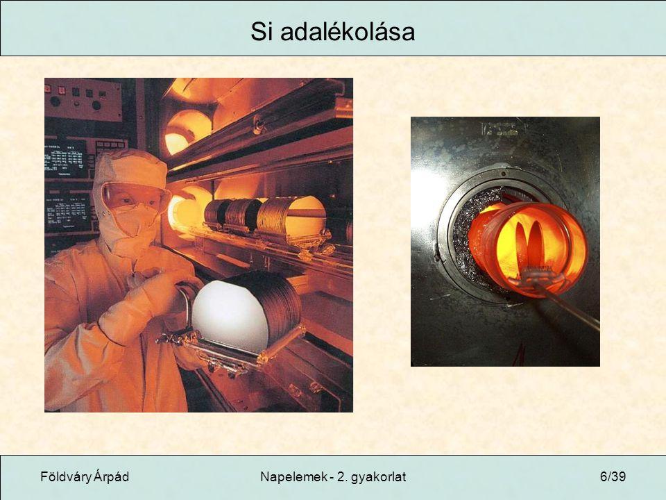Földváry ÁrpádNapelemek - 2. gyakorlat6/39 Si adalékolása