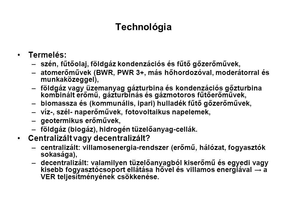 Technológia Termelés: –szén, fűtőolaj, földgáz kondenzációs és fűtő gőzerőművek, –atomerőművek (BWR, PWR 3+, más hőhordozóval, moderátorral és munkakö