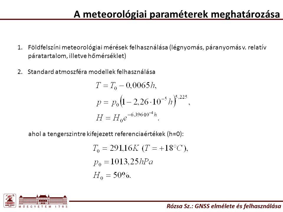 A meteorológiai paraméterek meghatározása 1.Földfelszíni meteorológiai mérések felhasználása (légnyomás, páranyomás v.