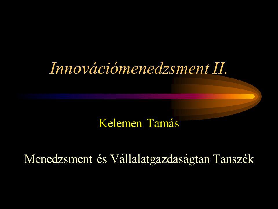 Innovációs stratégiák Innováció imitálása Piacra lépés akadálya okamegkerülése Technológiai know-how A szükséges technológiai tudás a termék/technológia fejlesztéséhez/másolásához Direkt: meglévő K+F potenciál befektetés K+F-be technológiai know-how vásárlása Indirekt: innovatív vállalat megvásárlása