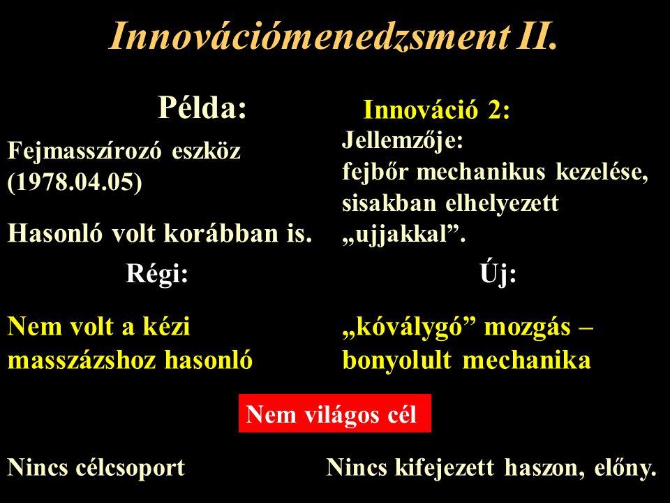 """Az innováció fogalma Valami """"ÚJ 4."""
