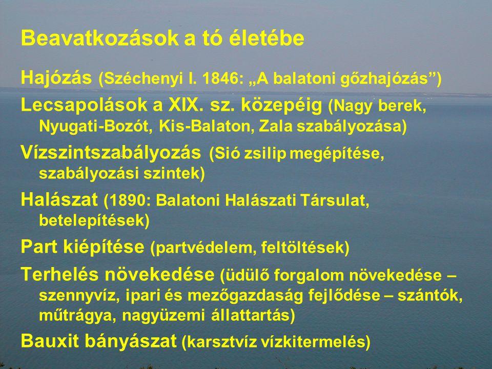 """Beavatkozások a tó életébe Hajózás (Széchenyi I.1846: """"A balatoni gőzhajózás ) Lecsapolások a XIX."""