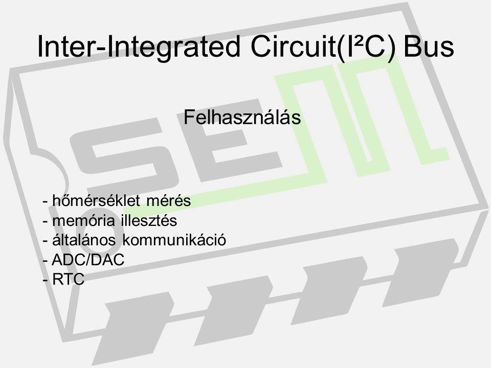 Használata AVR programozásban Inter-Integrated Circuit(I²C) Bus