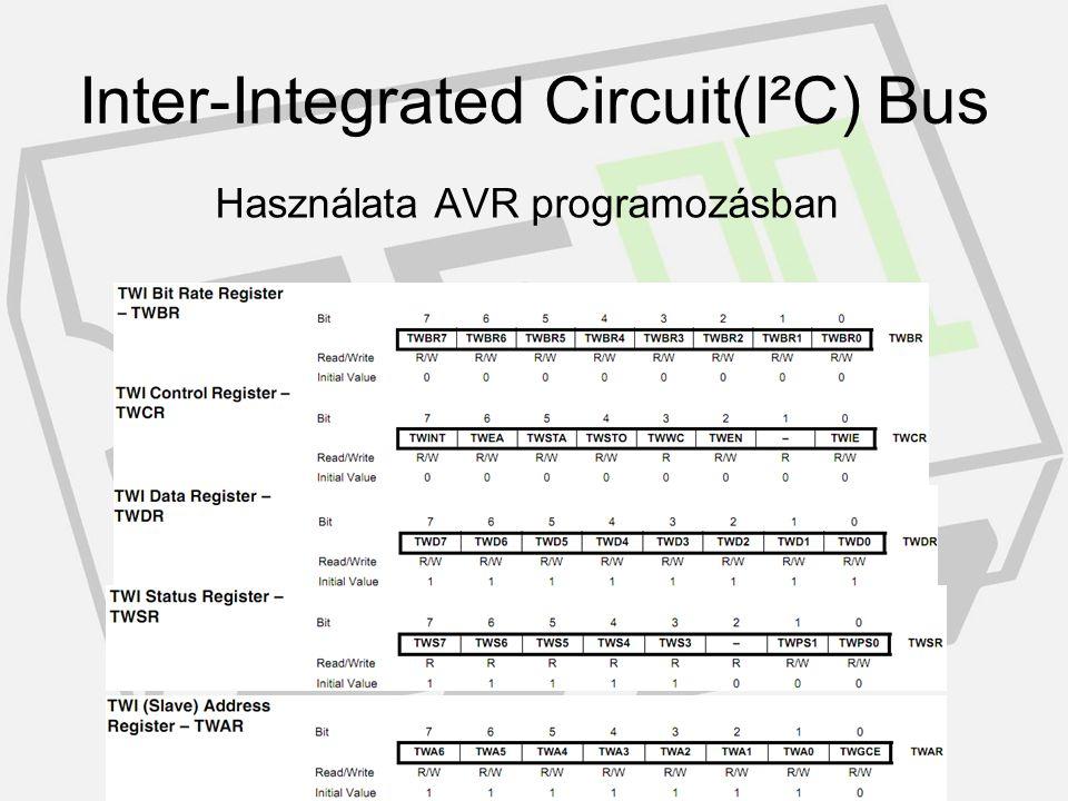 Használata AVR programozásban Adatlap 170.oldal (ATmega8) Inter-Integrated Circuit(I²C) Bus