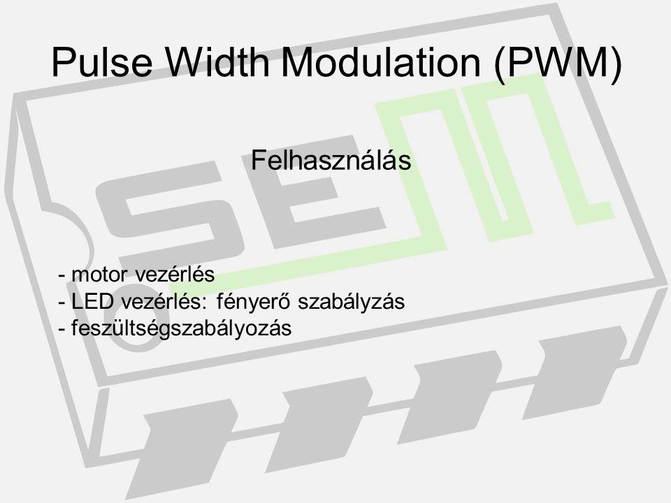 Használata AVR programozásban Pulse Width Modulation (PWM)