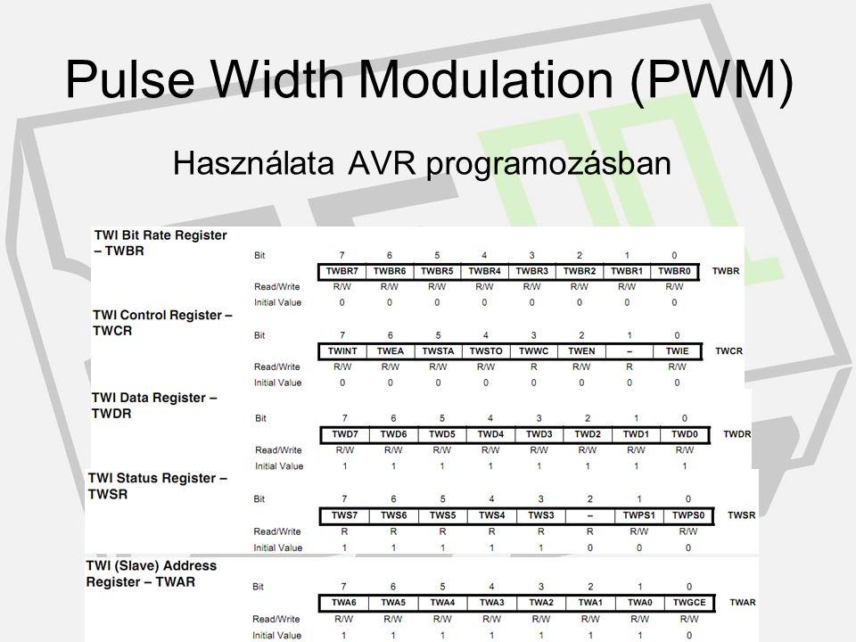 Használata AVR programozásban #define PULSE_WIDTH 0x40 void pwm_start() { OCR1AL = PULSE_WIDTH; //Load Pulse width OCR1AH = 0; DDRD |= (1<<5); //PortD.5 as o/p TCCR1A = 0x81;//8-bit, Non-Inverted PWM TCCR1B = 1; //Start PWM } Pulse Width Modulation (PWM)