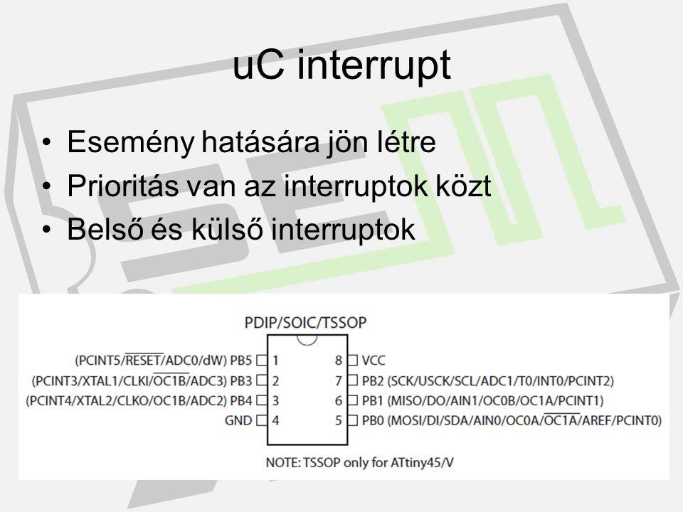 uC Timer egység Számláló kiegészítő regiszterekkel és vezérlő logikával 8/16 bites timer Felhasználása: Egyszerű számláló Frekvencia generátor Külső esemény számláló Órajel osztó PWM