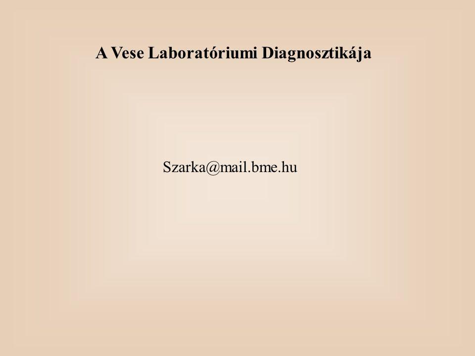 A Vese Laboratóriumi Diagnosztikája Szarka@mail.bme.hu