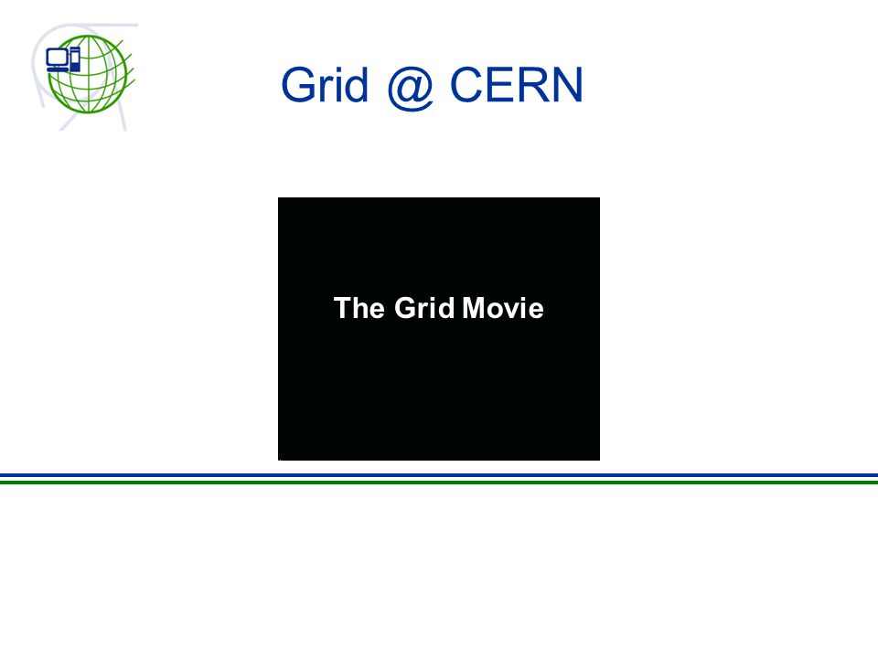 Grid @ CERN The Grid Movie