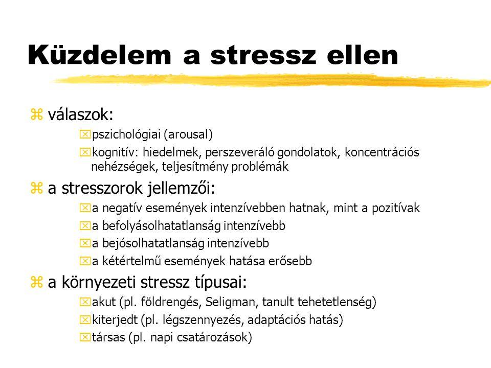 A stressz hatásai zkognitív: xmás tevékenységektől vonja el az erőforrásokat zenergetikai: xnövekedett arousal szint, egyszerűbb feladatnál javítja a teljesítményt, bonyolultnál rontja (téves beavatkozás típusú hiba) zfrusztráció: xbosszankodás, irritáció, agresszió (Freud) ztehetetlenség: xSeligman, nem befolyásolható események zszemélysiég: xcsökken a tanulási képesség és motiváció, depresszióra való hajlam