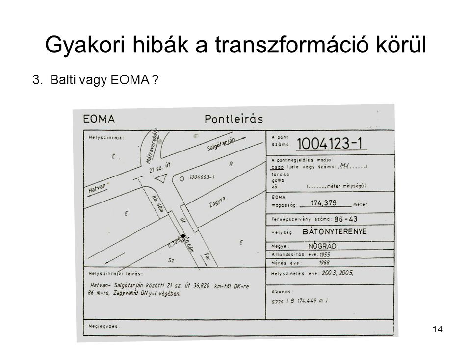 14 Gyakori hibák a transzformáció körül 3.Balti vagy EOMA ?