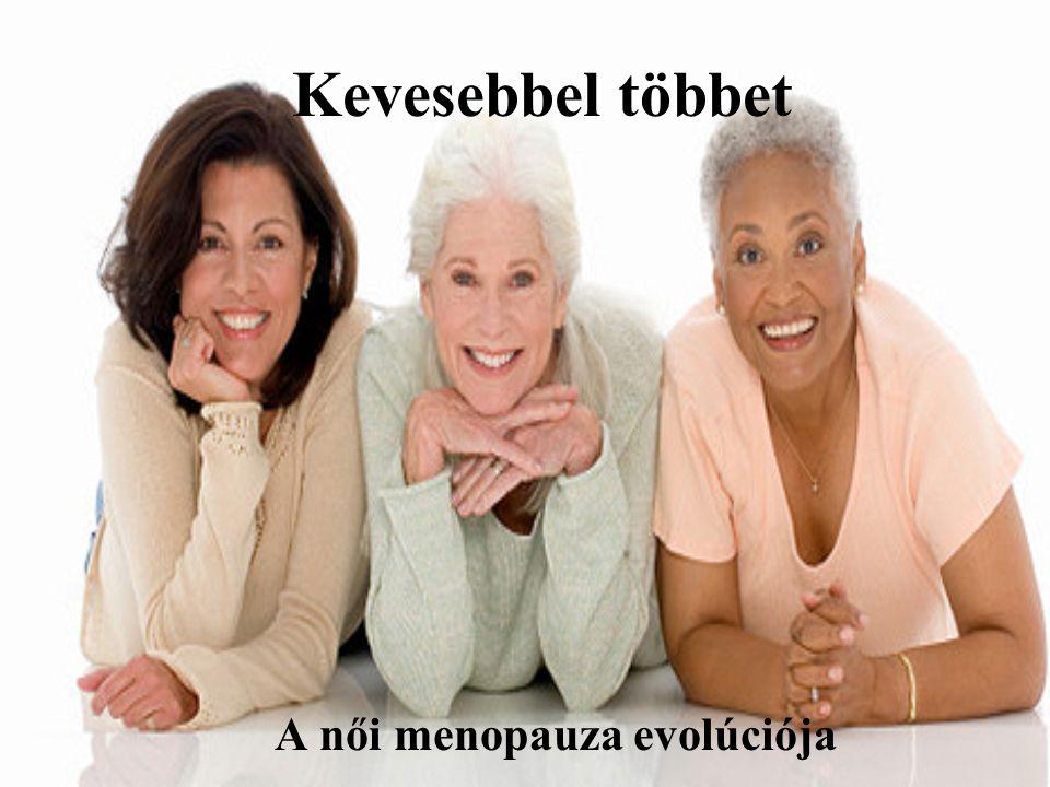 Kevesebbel többet A női menopauza evolúciója