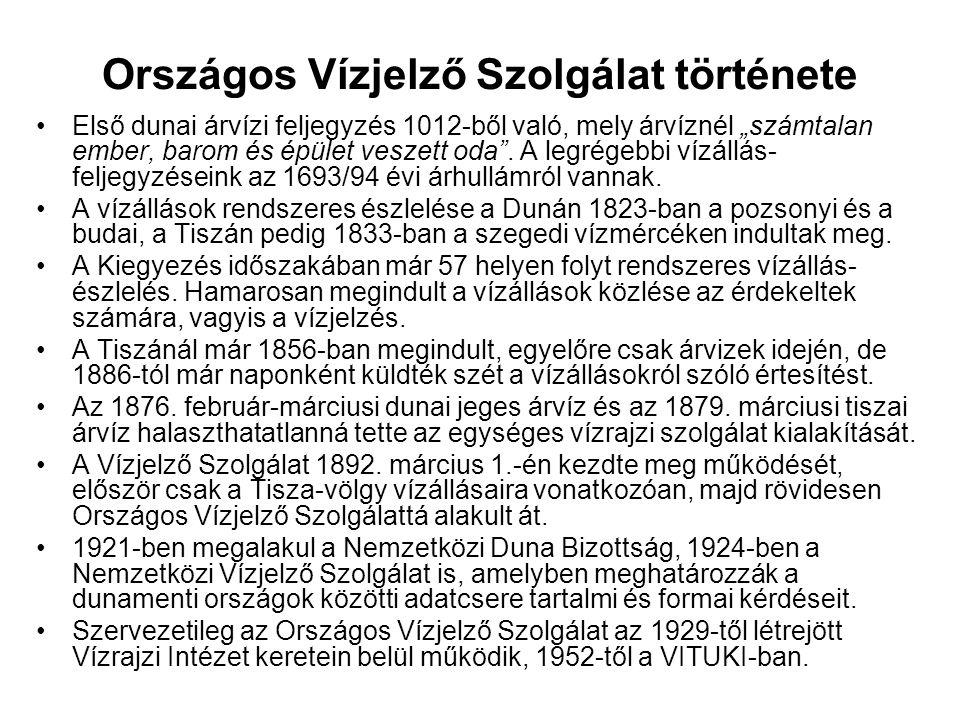 """Országos Vízjelző Szolgálat története Első dunai árvízi feljegyzés 1012-ből való, mely árvíznél """"számtalan ember, barom és épület veszett oda ."""