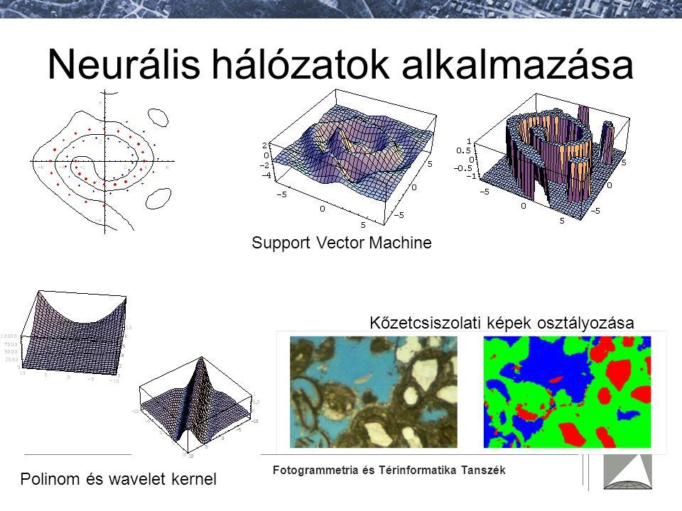 Fotogrammetria és Térinformatika Tanszék Neurális hálózatok alkalmazása Support Vector Machine Kőzetcsiszolati képek osztályozása Polinom és wavelet k