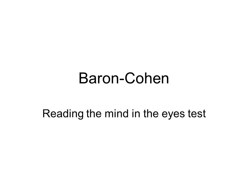 Baron-Cohen Reading the mind in the eyes test