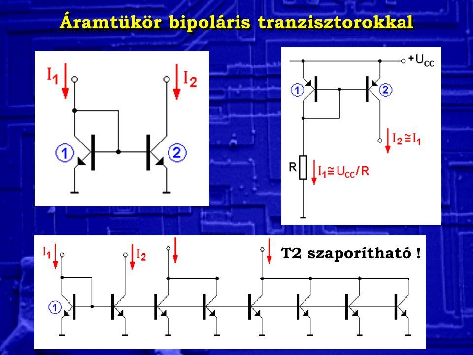 Áramtükör bipoláris tranzisztorokkal T2 szaporítható !
