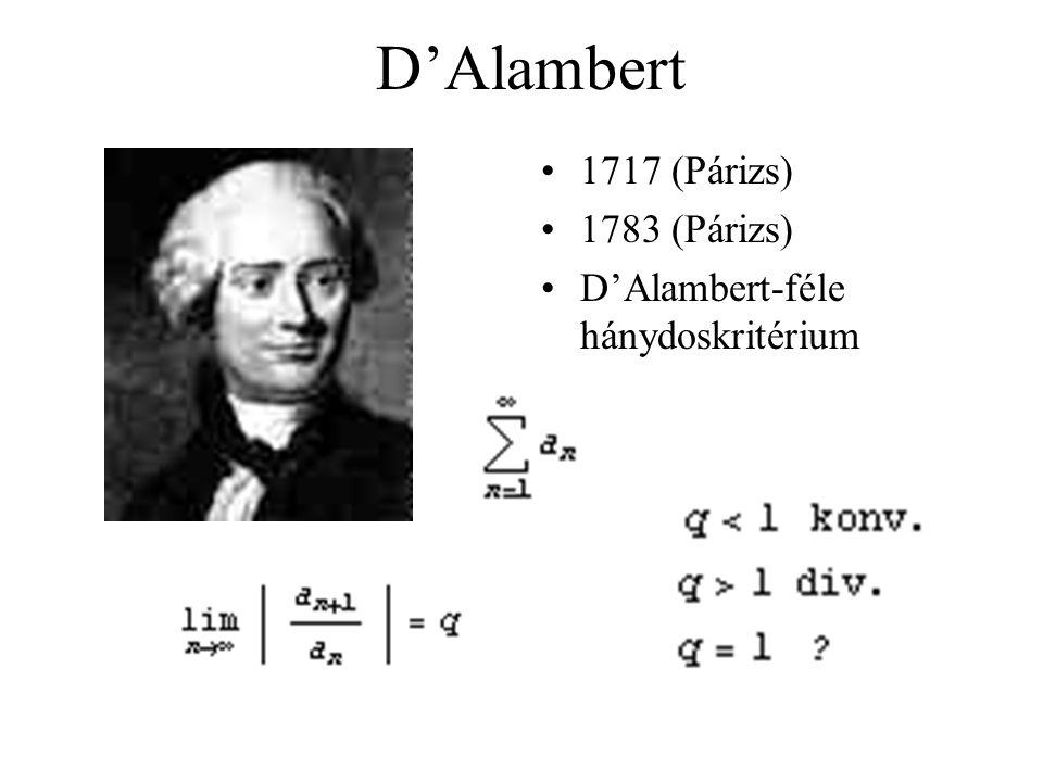 D'Alambert 1717 (Párizs) 1783 (Párizs) D'Alambert-féle hánydoskritérium