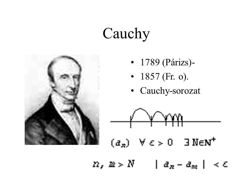Cauchy 1789 (Párizs)- 1857 (Fr.o).