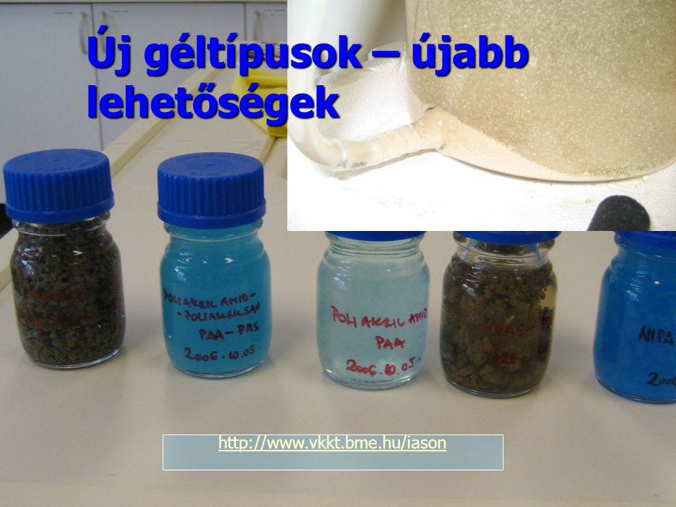 Új géltípusok – újabb lehetőségek http://www.vkkt.bme.hu/iason