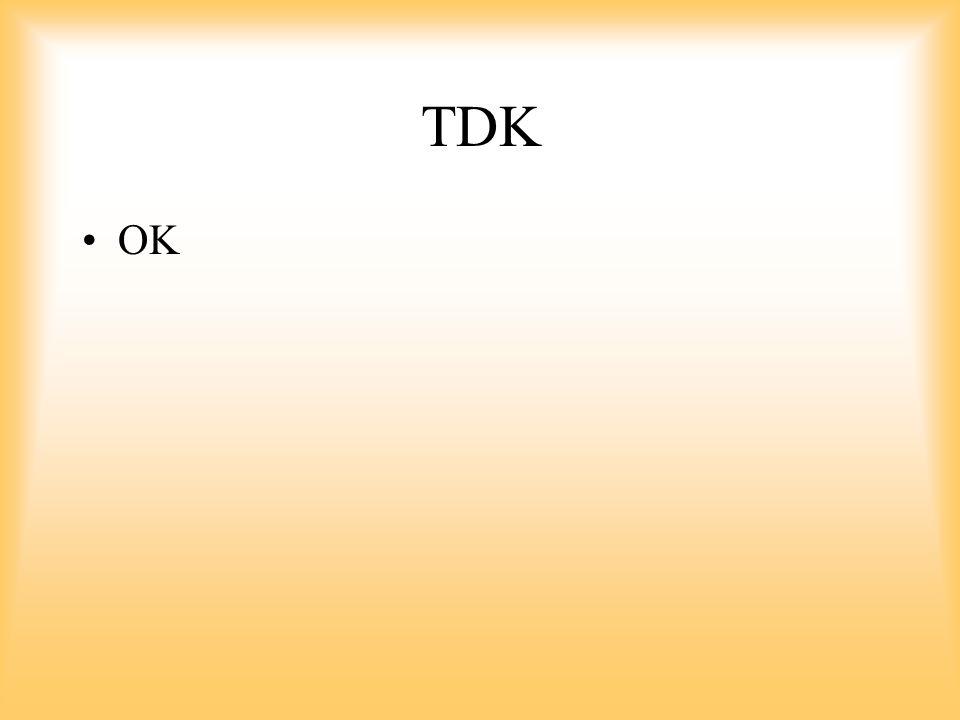 TDK OK