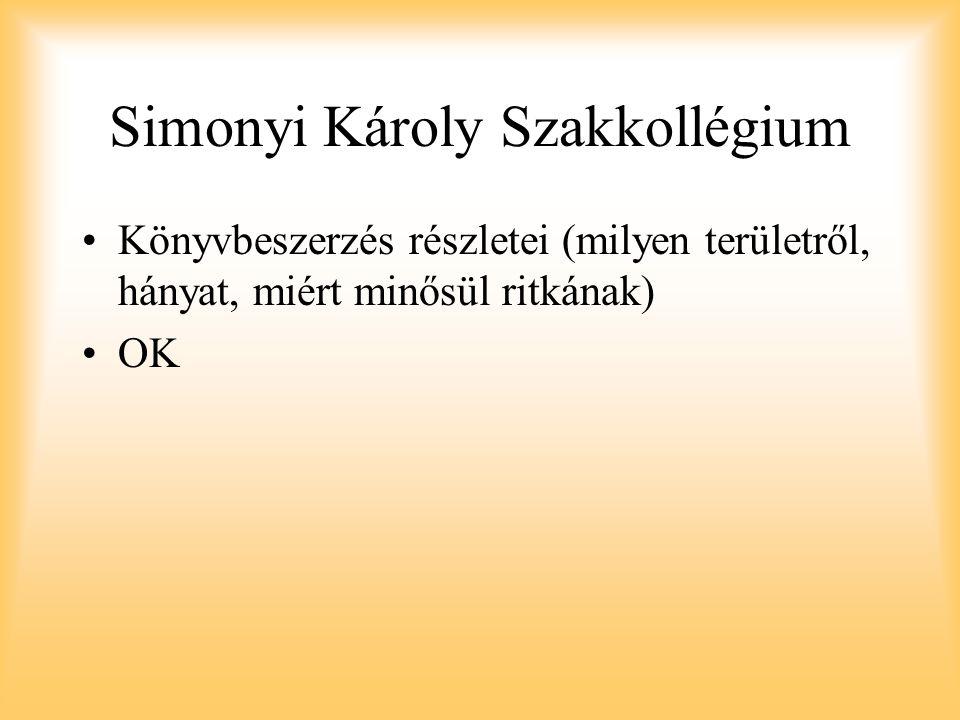 Simonyi Károly Szakkollégium Könyvbeszerzés részletei (milyen területről, hányat, miért minősül ritkának) OK