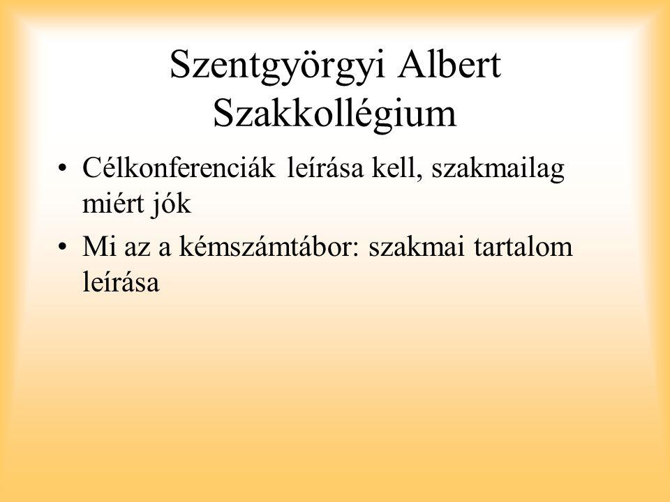 Szentgyörgyi Albert Szakkollégium Célkonferenciák leírása kell, szakmailag miért jók Mi az a kémszámtábor: szakmai tartalom leírása