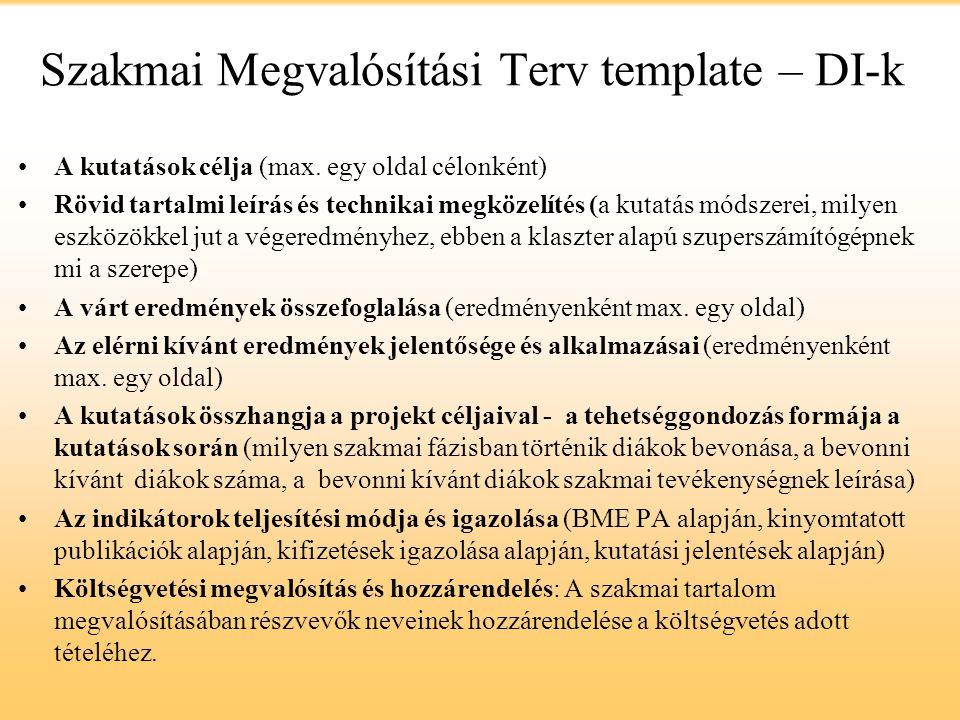 Szakmai Megvalósítási Terv template – DI-k A kutatások célja (max. egy oldal célonként) Rövid tartalmi leírás és technikai megközelítés (a kutatás mód