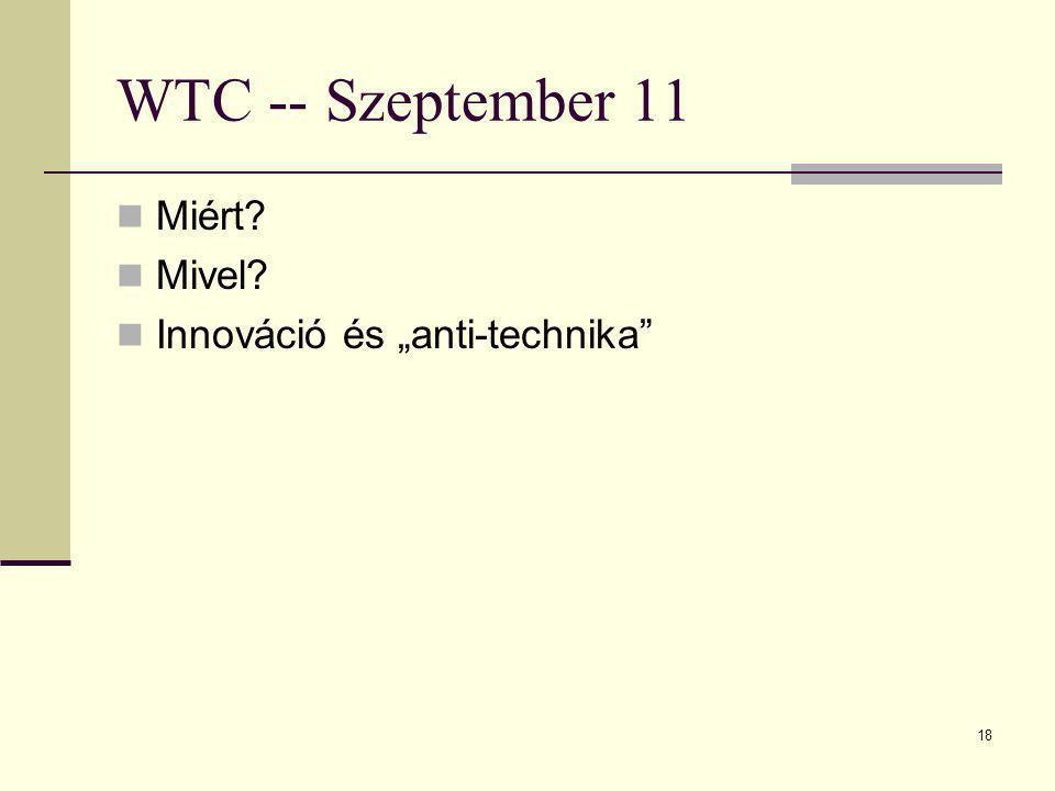 """18 WTC -- Szeptember 11 Miért? Mivel? Innováció és """"anti-technika"""""""