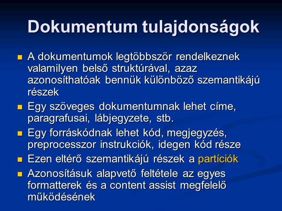 Dokumentum tulajdonságok Dokumentum tulajdonságok A dokumentumok legtöbbször rendelkeznek valamilyen belső struktúrával, azaz azonosíthatóak bennük kü