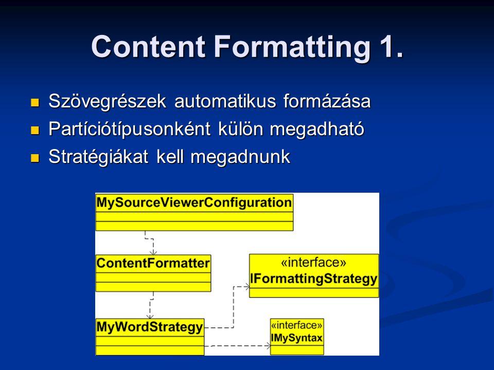 Content Formatting 1. Szövegrészek automatikus formázása Szövegrészek automatikus formázása Partíciótípusonként külön megadható Partíciótípusonként kü