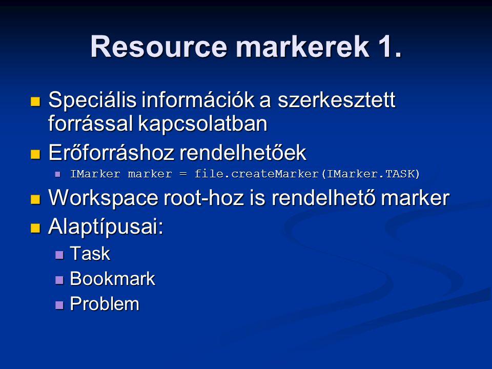 Resource markerek 1. Speciális információk a szerkesztett forrással kapcsolatban Speciális információk a szerkesztett forrással kapcsolatban Erőforrás