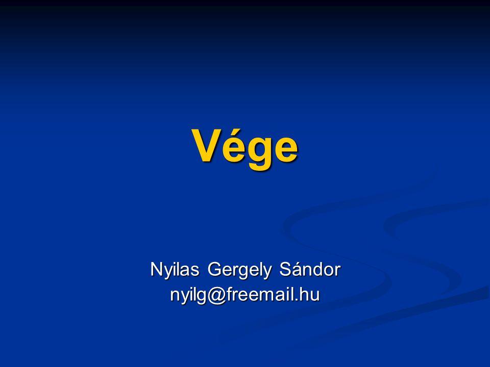 Vége Nyilas Gergely Sándor nyilg@freemail.hu