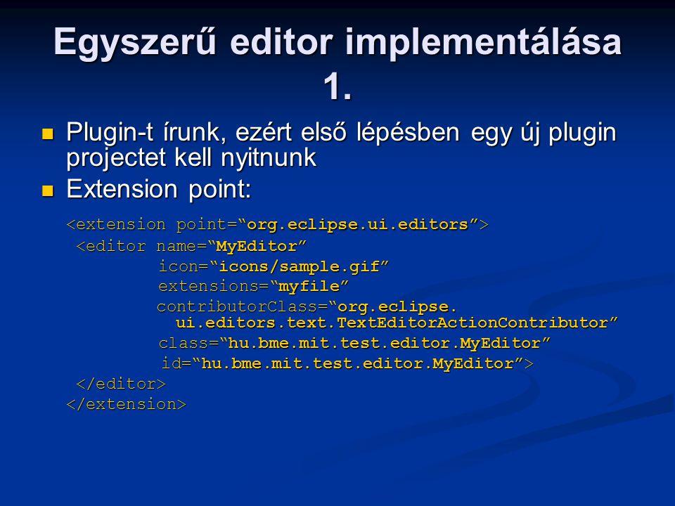 Egyszerű editor implementálása 1. Plugin-t írunk, ezért első lépésben egy új plugin projectet kell nyitnunk Plugin-t írunk, ezért első lépésben egy új