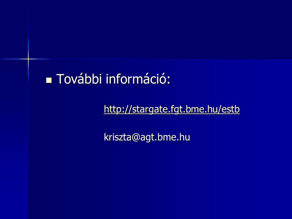További információ: További információ: http://stargate.fgt.bme.hu/estb kriszta@agt.bme.hu