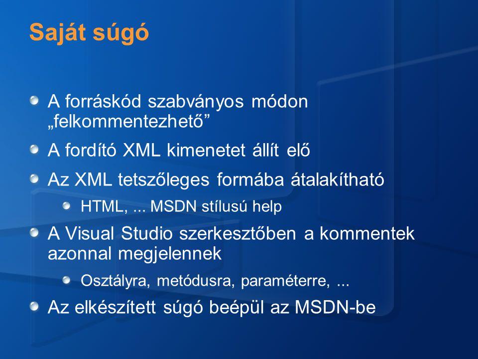 """Saját súgó A forráskód szabványos módon """"felkommentezhető A fordító XML kimenetet állít elő Az XML tetszőleges formába átalakítható HTML,..."""
