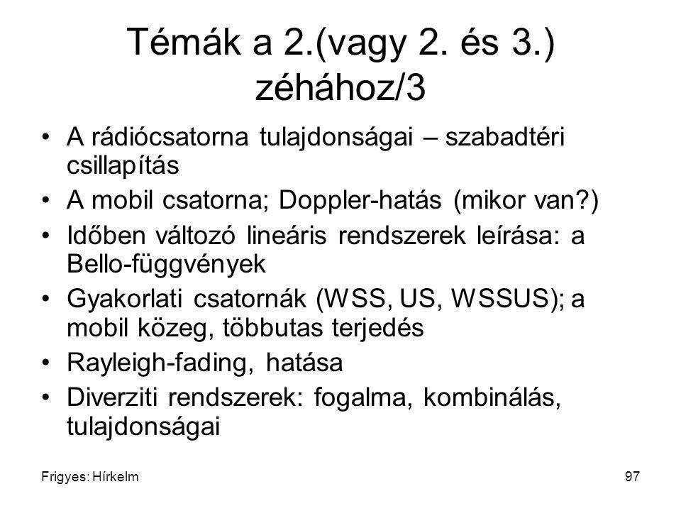 Frigyes: Hírkelm97 Témák a 2.(vagy 2. és 3.) zéhához/3 A rádiócsatorna tulajdonságai – szabadtéri csillapítás A mobil csatorna; Doppler-hatás (mikor v