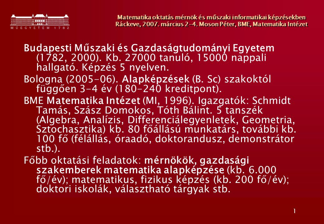 1 Matematika oktatás mérnök és műszaki informatikai képzésekben Ráckeve, 2007.