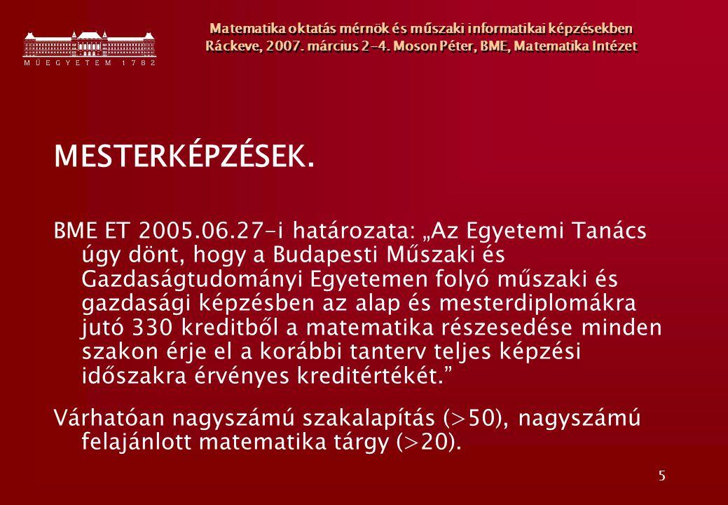 5 Matematika oktatás mérnök és műszaki informatikai képzésekben Ráckeve, 2007.