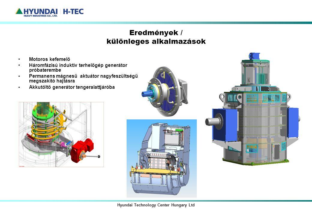 Hyundai Technology Center Hungary Ltd Eredmények / különleges alkalmazások Motoros kefemelő Háromfázisú induktív terhelőgép generátor próbaterembe Per