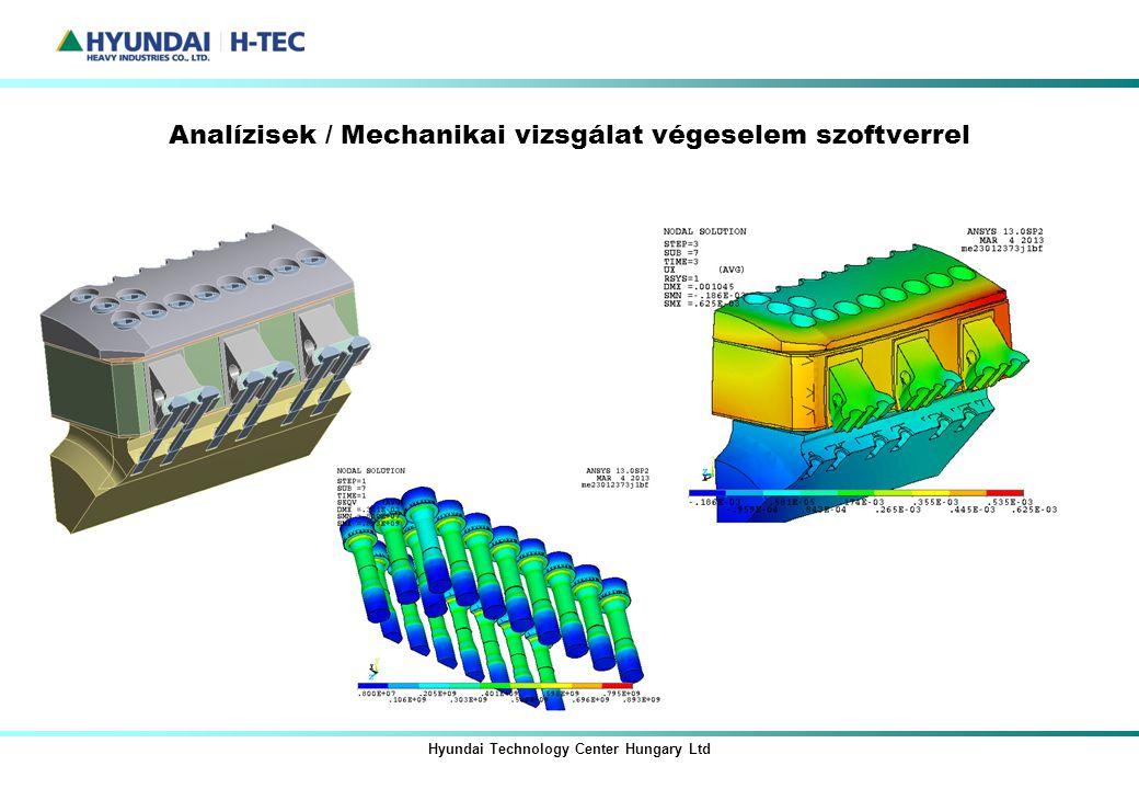 Analízisek / Mechanikai vizsgálat végeselem szoftverrel Hyundai Technology Center Hungary Ltd