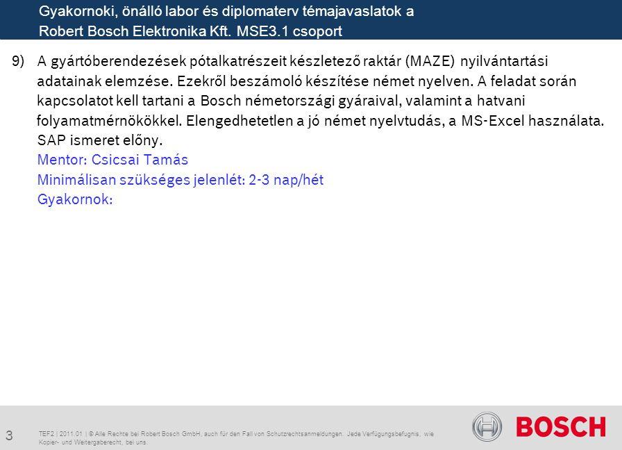 9)A gyártóberendezések pótalkatrészeit készletező raktár (MAZE) nyilvántartási adatainak elemzése.