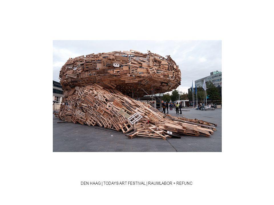 DEN HAAG | TODAYS ART FESTIVAL | RAUMLABOR + REFUNC