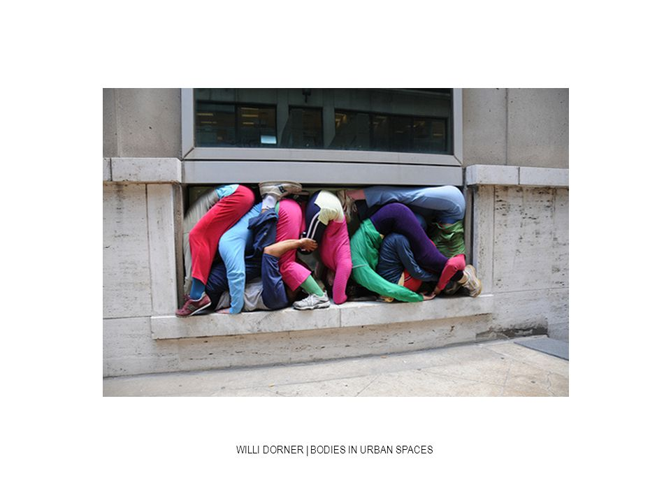 WILLI DORNER | BODIES IN URBAN SPACES