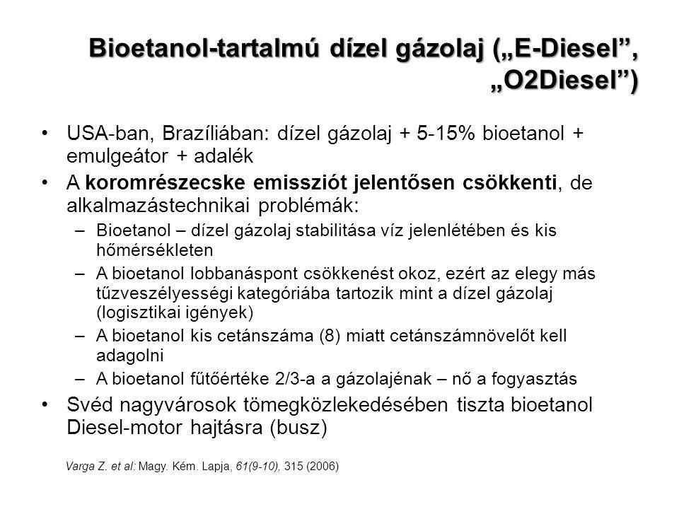 """Bioetanol-tartalmú dízel gázolaj (""""E-Diesel"""", """"O2Diesel"""") USA-ban, Brazíliában: dízel gázolaj + 5-15% bioetanol + emulgeátor + adalék A koromrészecske"""