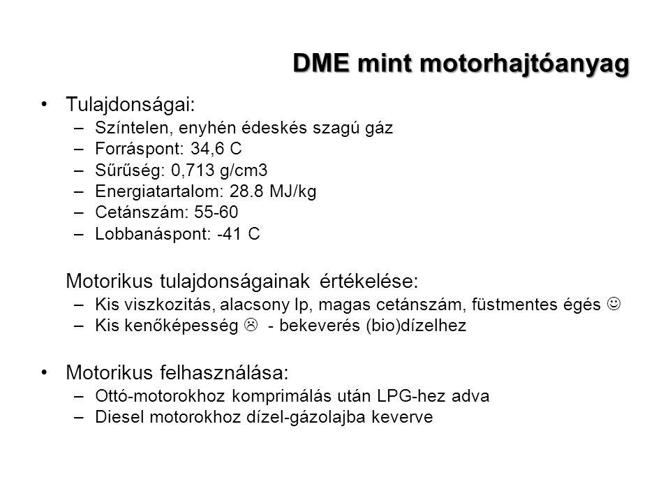 DME mint motorhajtóanyag Tulajdonságai: –Színtelen, enyhén édeskés szagú gáz –Forráspont: 34,6 C –Sűrűség: 0,713 g/cm3 –Energiatartalom: 28.8 MJ/kg –C