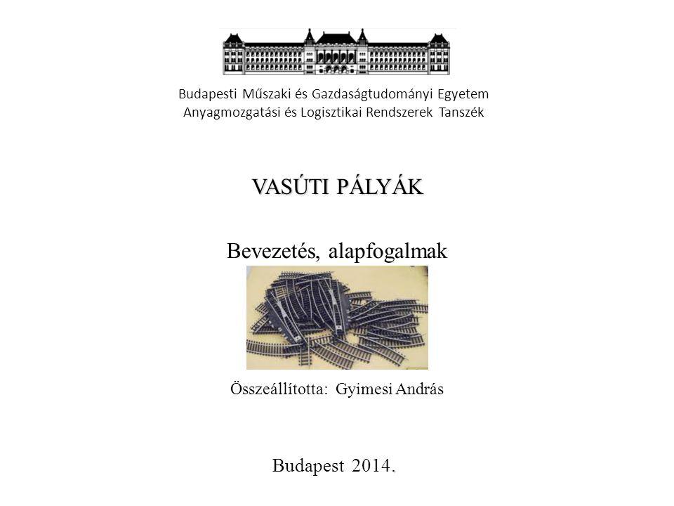 Vasúti pályák - Bemutatkozás SZEREPLŐK: Gyimesi András 2014.