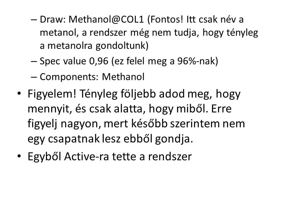 – Draw: Methanol@COL1 (Fontos! Itt csak név a metanol, a rendszer még nem tudja, hogy tényleg a metanolra gondoltunk) – Spec value 0,96 (ez felel meg