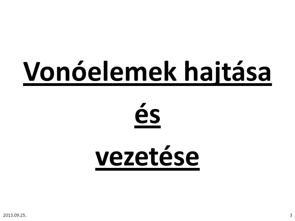 Vonóelemek hajtása és vezetése 2013.09.25.3